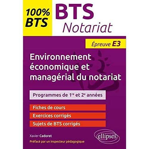 100% BTS Notariat Épreuve E3 Environnement Économique et Managérial du Notariat