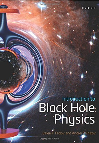 Introduction to Black Hole Physics by Valeri P. Frolov (15-May-2015) Paperback
