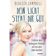 Dein Licht steht dir gut: Entdecke dein verborgenes Potenzial und lass dein Leben leuchten (German Edition)