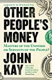 Other People's Money: Masters of the Universe or Servants of the People?