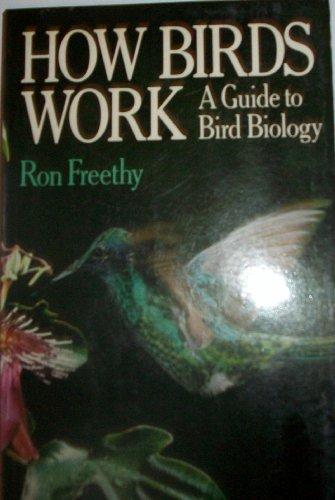 How Birds Work: Guide to Bird Biology