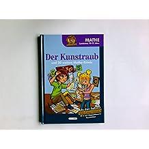 Der Kunstraub und 20 weitere Mathe-Krimis. Mathe, Lernkrimis 10 - 12 Jahre. Inspektor Clever.