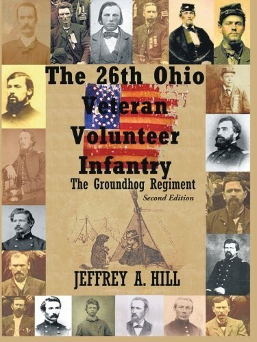 The 26th Ohio Veteran Volunteer Infantry: The Groundhog Regiment by Hill, Jeffrey A. (2010) Paperback
