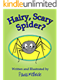 Hairy, Scary Spider? (A Children's Fun Rhyming Picture Book for ages 2-5)