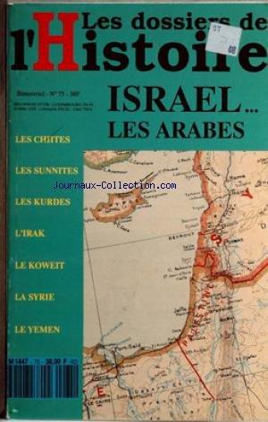 DOSSIERS DE L'HISTOIRE (LES) [No 75] - ISRAEL - LES ARABES - LES CHIITES - LES SUNNITES - LES KURDES - L'IRAK - LE KOWEIT - LA SYRIE ET LE YEMEN.