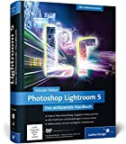 Photoshop Lightroom 5: Das umfassende Handbuch (Galileo Design)
