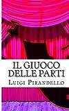 Scarica Libro Il Giuoco Delle Parti Comedia in Tre Atti Volume 15 (PDF,EPUB,MOBI) Online Italiano Gratis