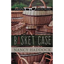 Basket Case (Silver Six Crafting Mystery) by Nancy Haddock (2016-06-22)