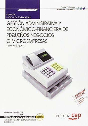 Descargar Libro Manual Gestión administrativa y económico-financiera de pequeños negocios o microempresas (MF1791_3). Certificados de Profesionalidad. Creación y Gestión de Microempresas (ADGD0210) de Fermín Pérez Aguilera