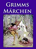 Image de Grimms Märchen: Vollständige Ausgabe mit vielen, klassischen Illustrationen