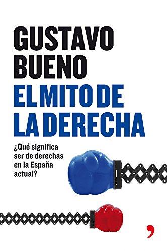 El mito de la Derecha (Fuera de Colección) por Gustavo Bueno