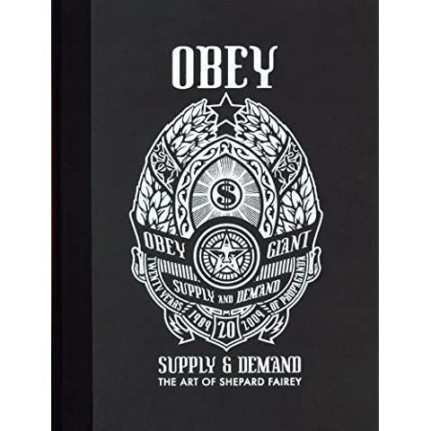 Obey, supply & demand : The art of Shepard Fairey: 20th Anniversary Edition
