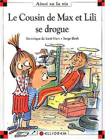 Le cousin de Max et Lili se drogue de Dominique de Saint Mars (1 mars 2004) Relié