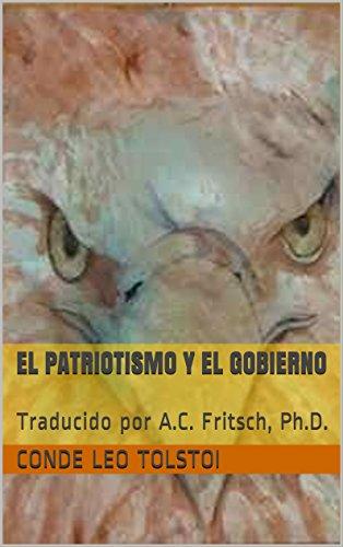 El patriotismo y el gobierno: Traducido por A.C. Fritsch, Ph.D.