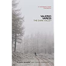 The Dark Valley: A Commissario Soneri Investigation