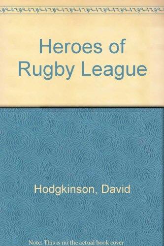 Heroes of Rugby League por David Hodgkinson