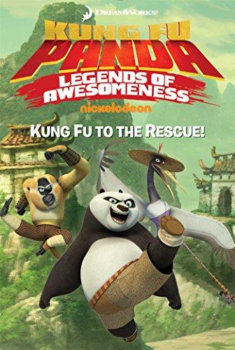 Kung Fu to the Rescue! (Kung Fu Panda: Legends of Awesomeness) by Judy Katschke (Adapter) (24-Jun-2014) Paperback