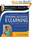 Designing Successful e-Learning: Forget What You Know About Instructional Design and Do Something Interesting - Michael Allen's Online Learning Library (Essential Tools Resource)