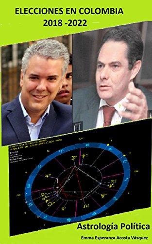 ELECCIONES EN COLOMBIA PERIODO 2018-2022 por EMMA ESPERANZA ACOSTA VASQUEZ