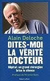 Dites-moi la verité docteur (French Edition)