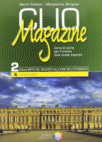 Clio magazine. Modulo 2A: L'antico regime. Per le Scuole superiori