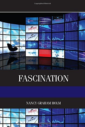 Fascination: Viewer Friendly TV Journalism (Elsevier Insights) by Nancy Graham Holm (2012-01-17)