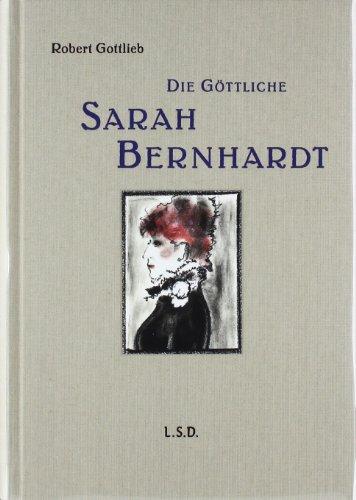Die Göttliche: Sarah Bernhardt