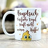 """Bedruckte Keramiktasse """"Hauptsache der frühe Vogel säuft nicht mein Kaffee"""" mit einem niedlichen Vogel / beidseitig / Tasse / Becher / Spülmaschinenfest / Kaffeetasse mit Motiv und Spruch"""