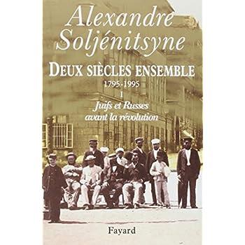 Deux siècles ensemble, 1795-1995, tome 1 : Juifs et Russes avant la révolution