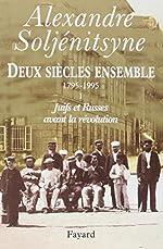 Deux siècles ensemble, 1795-1995, tome 1 - Juifs et Russes avant la révolution de Alexandre Soljénitsyne
