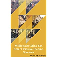 Millionaire Mind Set -Smart Passive Income Streams: Learn How to Make Passive Income With This eBook and You Can Get Started Today. Passive Income Can Be a Great Way to Make Money. (English Edition)