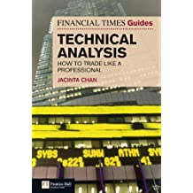 Financial Times Guide to Technical Analysis: How to Trade like a Professional (The FT Guides)
