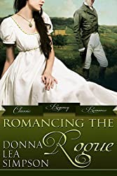 Romancing the Rogue: 3 Classic Regency Romance Novellas (Classic Regency Romance Bundles Book 1) (English Edition)