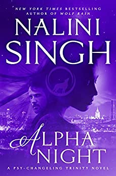 Alpha Night (Psy-Changeling Trinity Book 4) (English Edition) van [Singh, Nalini]