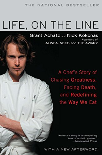 Life, on the Line: A Chef's Story of Chasing Greatness, Facing Death, and Redefining the Way We Ea