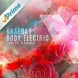 Body Electric (Lana Del Rey Remix)