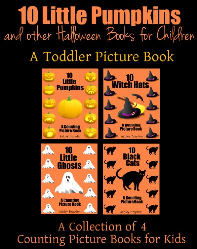 10 Little Pumpkins and Other Halloween Books for Children (A Toddler Picture Book Book 3) (English Edition) (Halloween Iii Zahlen)
