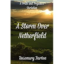 A Storm Over Netherfield: A Pride and Prejudice Variation (English Edition)