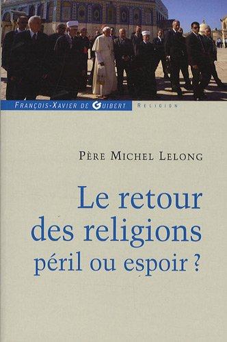 Le retour des religions, péril ou espoir ?