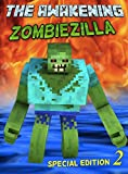 The Awakening: ZombieZilla: An Unofficial Minecraft Adventure (Minecraft Mobs Battle Book 8)