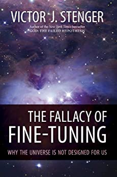 The Fallacy of Fine-Tuning: Why the Universe Is Not Designed for Us von [Stenger, Victor J.]