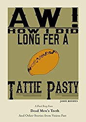Aw! How I Did Long Fer A Tattie Pasty (Dead Men's Teeth Book 10)