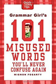 Grammar Girl's 101 Misused Words You'll Never Confuse Again (Quick &