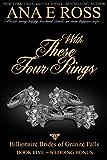 With These Four Rings - Book Five: Wedding Bonus (Billionaire Brides of Granite Falls 5)
