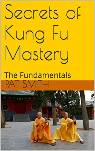 Secrets of Kung Fu Mastery: The Fundamentals (English Edition)