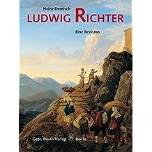 Ludwig Richter  1803-1884: Eine Revision