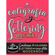 Caligrafía y lettering: Cuaderno de caligrafía y lettering en cinco estilos modernos: Volume 1