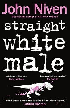 Straight White Male von [Niven, John]