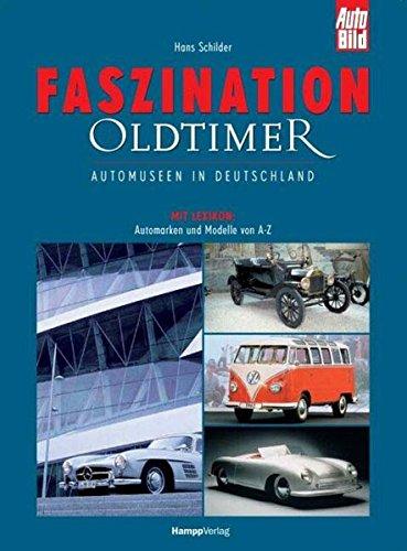 Faszination Oldtimer Automuseen. In Deutschland und im benachbarten Ausland