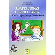 Adaptaciones curriculares: Guía para los profesores tutores de educación Primaria y de Educación Especial (Educación especial y dificultades de aprendizaje)